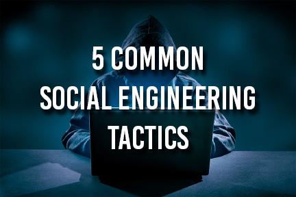 5 Common Social Engineering Tactics