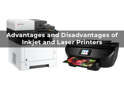 Advantages and Disadvantages of Inkjet and Laser Printers