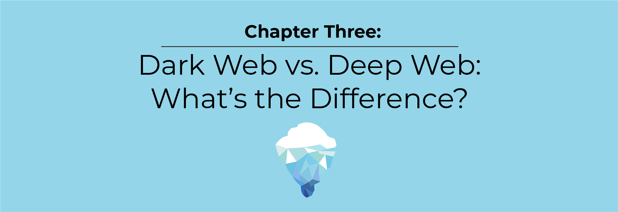 Dark Web vs. Deep Web: What's the Difference?