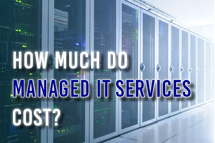 How Much Do Managed IT Services Cost