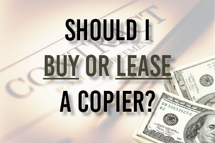 Is Buying or Leasing a Copier Better