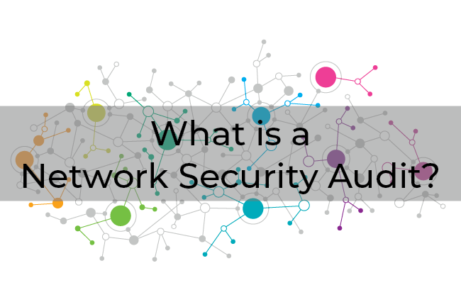 What is a Network Security Audit