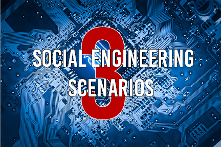 3 Social Engineering Scenarios for Your Personal and Work Life