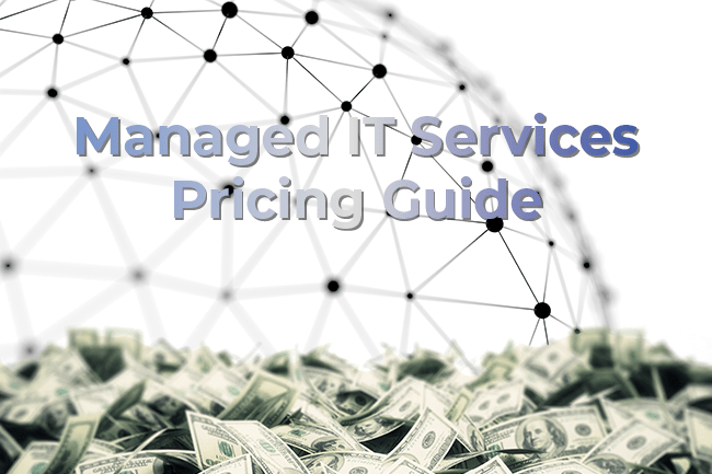 Managed IT Services Pricing [Complete Guide For 2019]